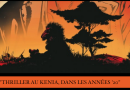 """""""Thriller au Kenia, dans les années '20"""""""