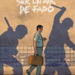 BD : « SUR UN AIR DE FADO » (NICOLAS BARRAL / ED. « DARGAUD »)